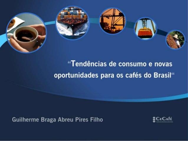 Guilherme Braga - Tendências de consumo e novas oportunidades para os cafés do Brasil