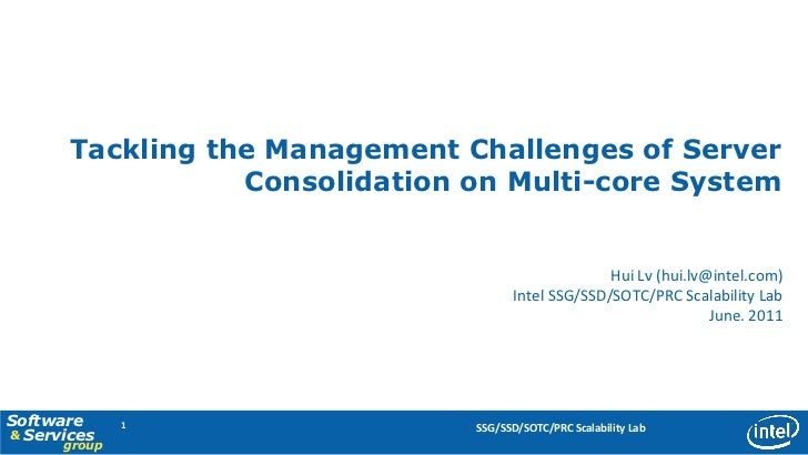 Tackling the Management Challenges of Server                  Consolidation on Multi-core System                          ...