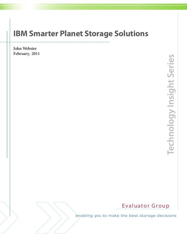 IBM Smarter Planet Storage SolutionsJohn WebsterFebruary, 2011                                            Technology Insig...