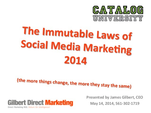 9 immutable Laws Of Social Media Marketing Presentation 2014 full version for Catalog University and Social Media Day Miami #SMDAYMIA 2014