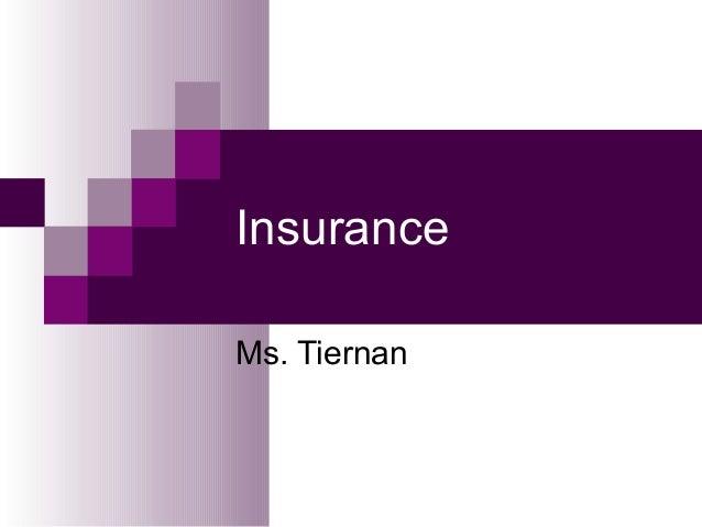 Insurance Ms. Tiernan