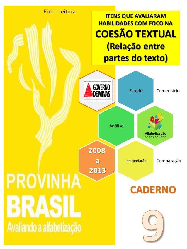 Estudo Comentário Análise Interpretação Comparação 2008 a 2013 ITENS QUE AVALIARAM HABILIDADES COM FOCO NA COESÃO TEXTUAL ...