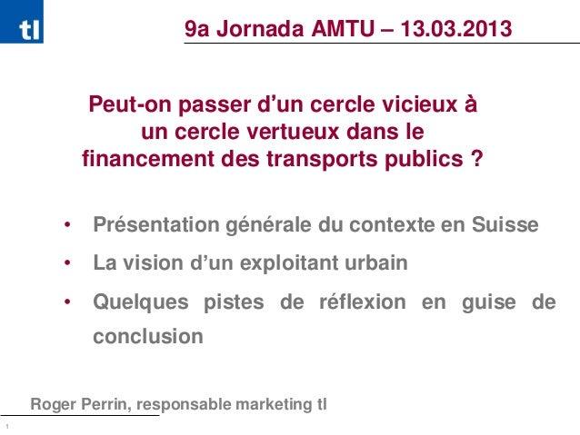 9a Jornada AMTU – 13.03.2013             Peut-on passer d'un cercle vicieux à                  un cercle vertueux dans le ...