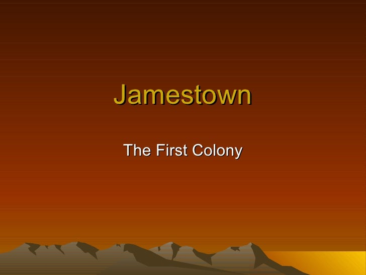 Jamestown The First Colony