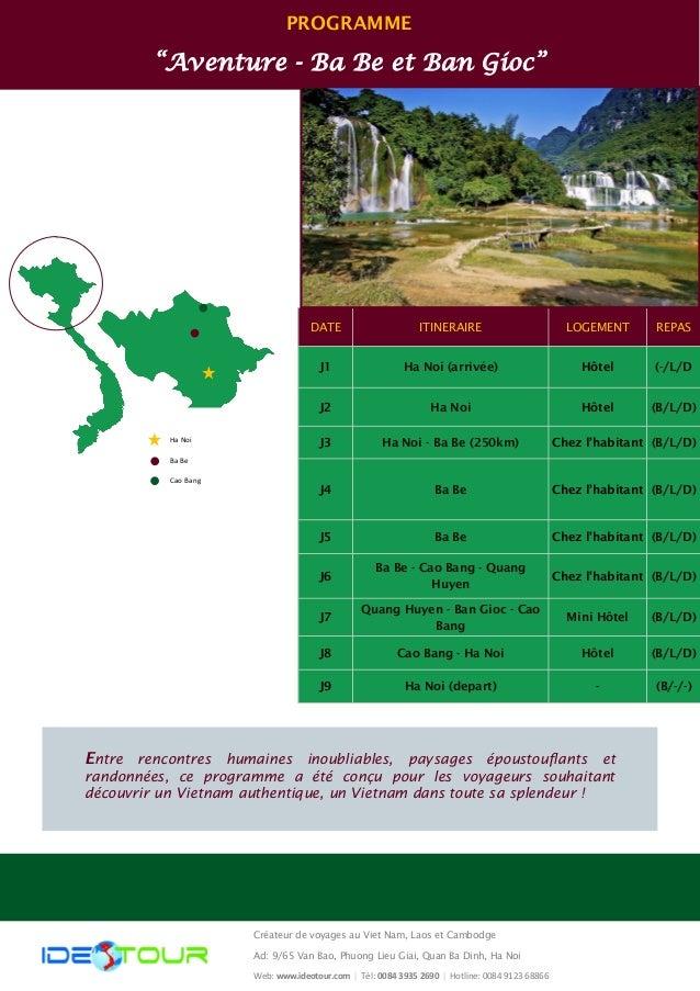 """PROGRAMME  """"Aventure - Ba Be et Ban Gioc""""  DATE  ITINERAIRE  REPAS  LOGEMENT  J1  Ha Noi (arrivée)  (-/L/D  Hôtel  J2  Ha ..."""