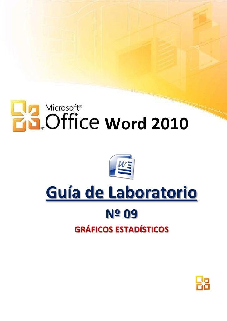 Word 2010Guía de Laboratorio         Nº 09   GRÁFICOS ESTADÍSTICOS