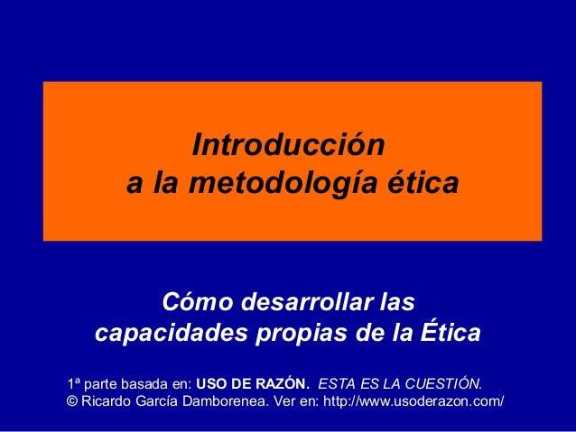 9 la metodología ética