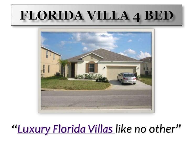 """Florida Villa 4 Bed<br />""""Luxury Florida Villas like no other""""<br />"""