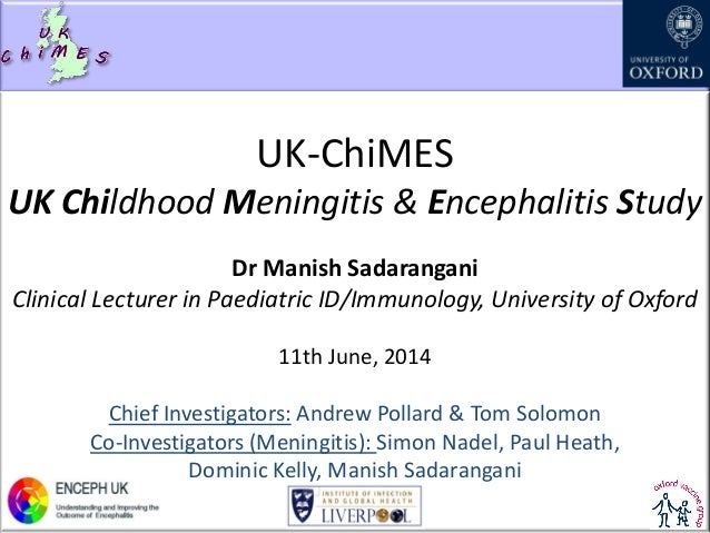 UK ChiMES (Childhood Meningitis and Encephalitis study) update
