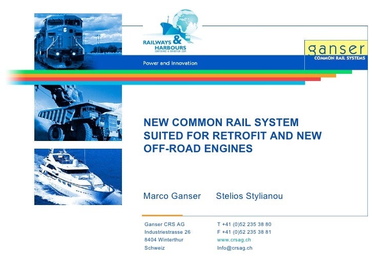 NEW COMMON RAIL SYSTEM SUITED FOR RETROFIT AND NEW OFF-ROAD ENGINES Marco Ganser  Stelios Stylianou