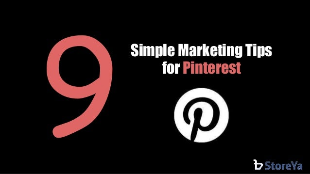 Simple Marketing Tips  for Pinterest
