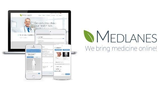 We bring medicine online!