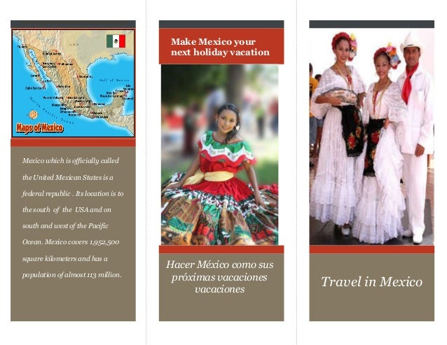 Mexico which is officially called the United Mexican States is a federal republic . Its location is to the south of the US...