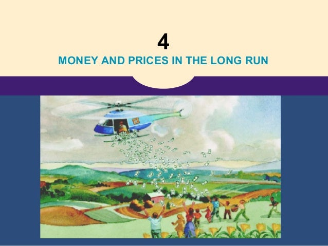 4 MONEY AND PRICES IN THE LONG RUN
