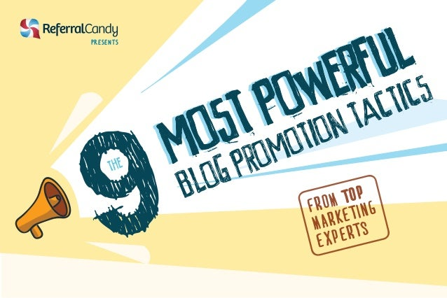 9 Most Powerful Blog Promotion Tactics
