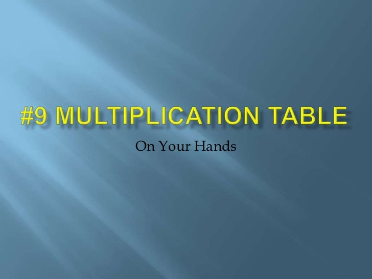 #9 Multiplication Table<br />On Your Hands<br />