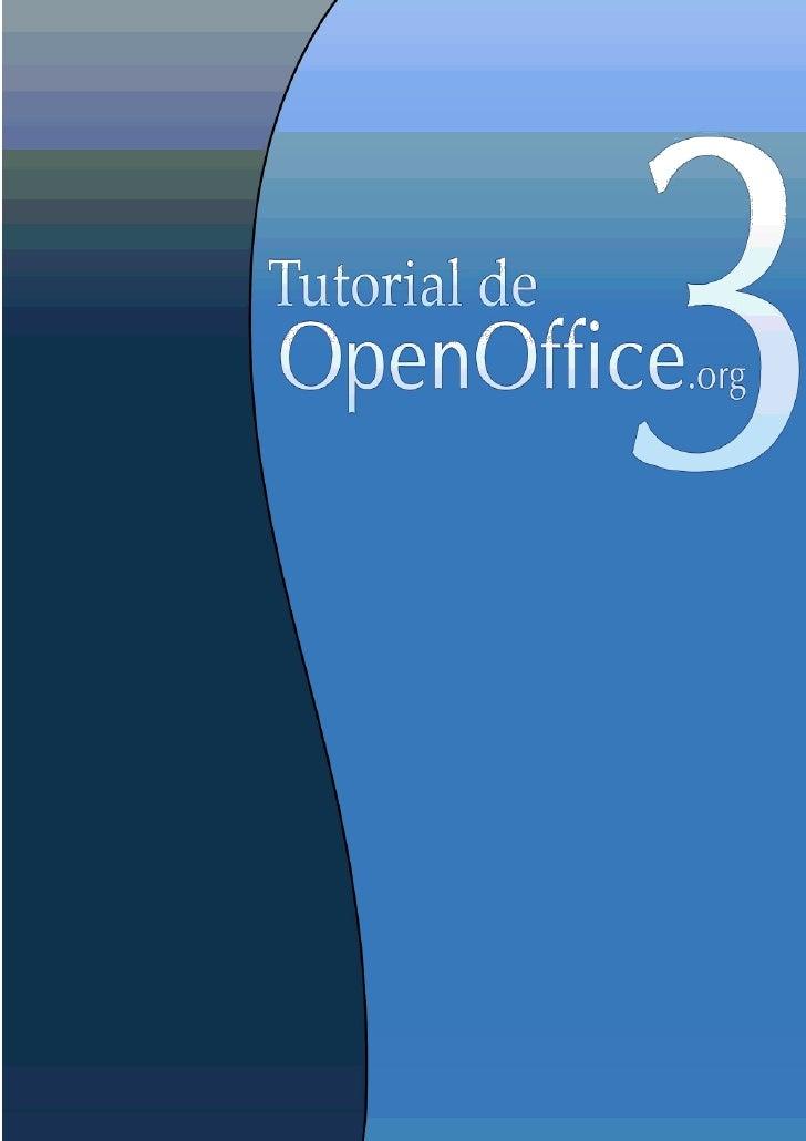 """Tutorial de OpenOffice.org""""Este tutorial ha sido elaborada con Software Libre como OpenOffice.org para la elaboraciónde te..."""
