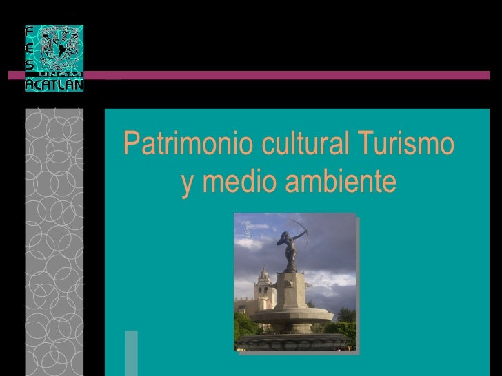 Patrimonio cultural Turismo y medio ambiente