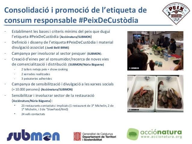 Consolidació i promoció de l'etiqueta de consum responsable #PeixDeCustòdia - Establiment les bases i criteris mínims del ...