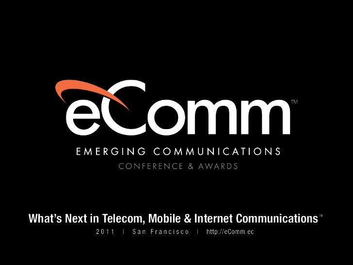 Peter Ecclesine - Presentation at Emerging Communications Conference & Awards (eComm 2011)