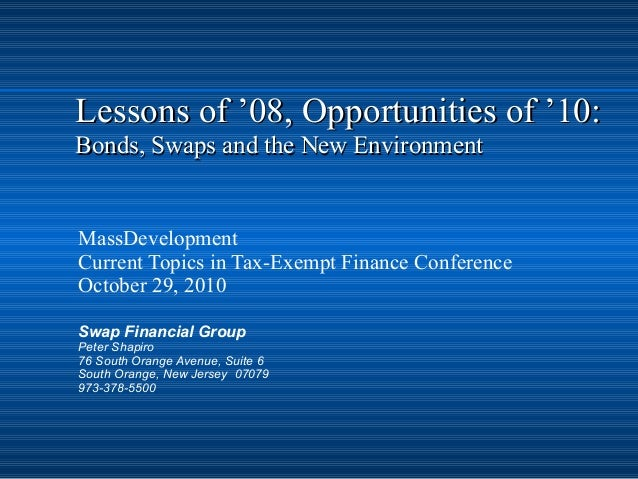 Lessons of '08, Opportunities of '10:Lessons of '08, Opportunities of '10: Bonds, Swaps and the New EnvironmentBonds, Swap...