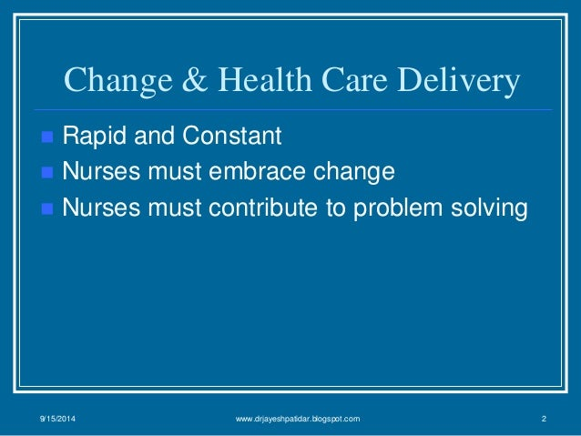 changes in healthcare delivery What are the factors that are driving the changes how is health care delivered  differently than in the past how are the changes impacting families, both in.
