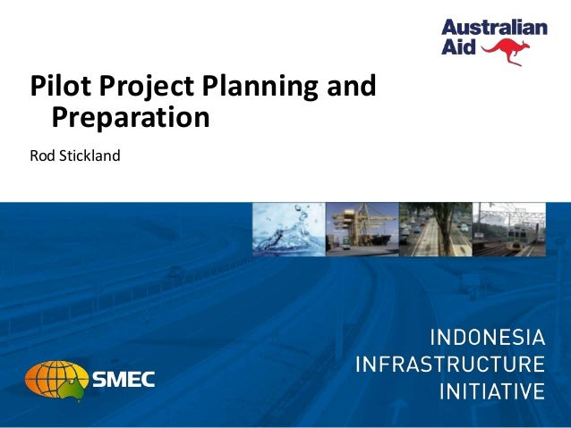 Pilot Project Planning and Preparation Rod Stickland