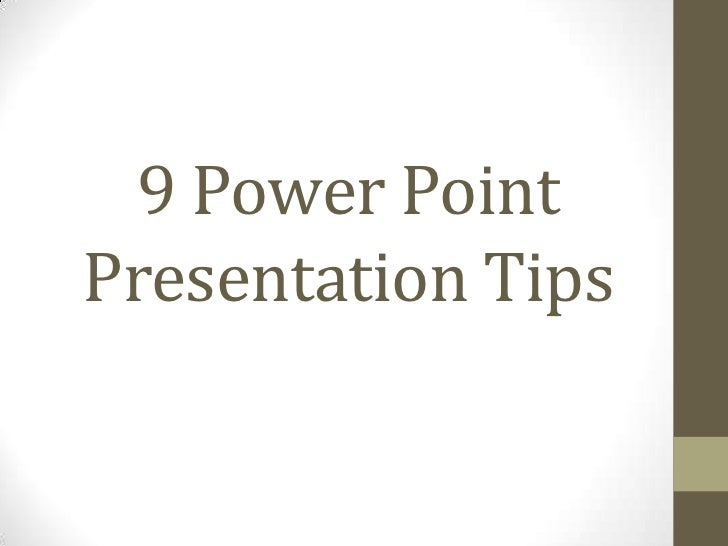 9 Power PointPresentation Tips