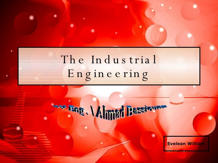 Evelean William BY Eng .  Ahmad Bassiouny The Industrial Engineering