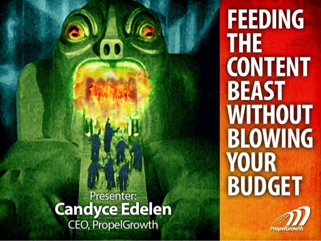 Candyce  Edelen  -‐  PropelGrowth   CEO  and  Founder   § Content  marke+ng   specializing  in  fi...