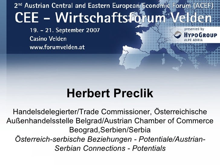 Herbert Preclik  Handelsdelegierter/Trade Commissioner, Österreichische Außenhandelsstelle Belgrad/Austrian Chamber of Com...