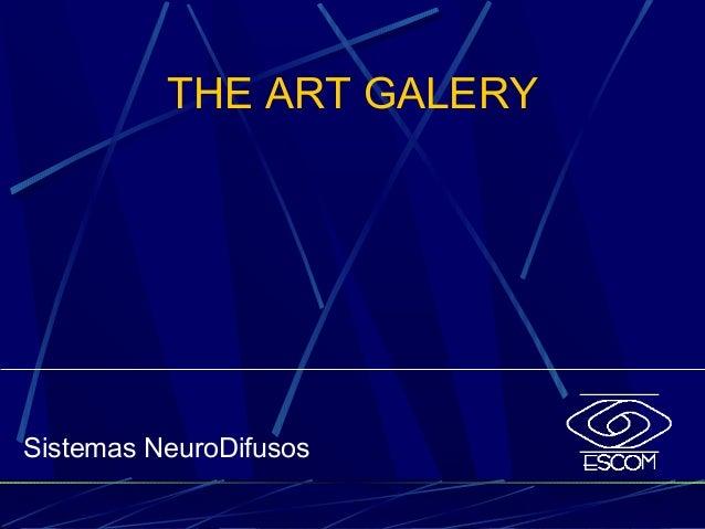 THE ART GALERY Sistemas NeuroDifusos