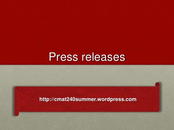 Press releaseshttp://cmat240summer.wordpress.com