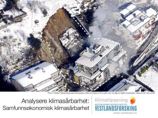 Prosessfase 1 Analysere klimasårbarhet - samfunnsøkonomisk klimasårbarhet