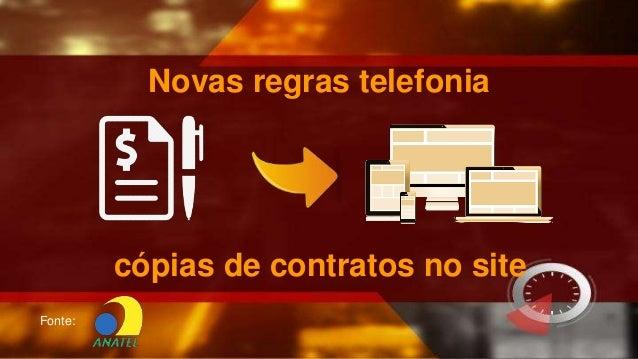 Fonte: Novas regras telefonia cópias de contratos no site
