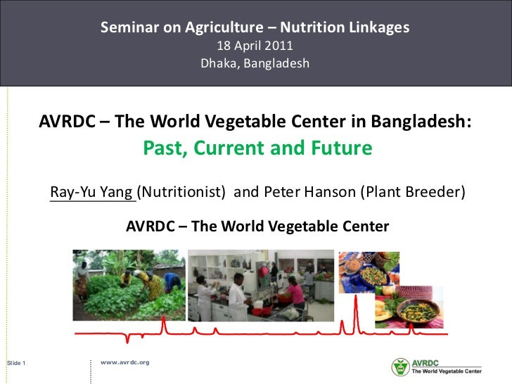 Ray-Yu Yang - AVRDC - The World Vegetable Center in Bangladesh: Past, Current and Future