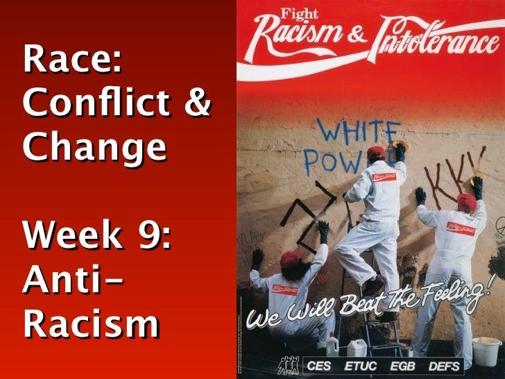 Race:Conflict &ChangeWeek 9:Anti-Racism