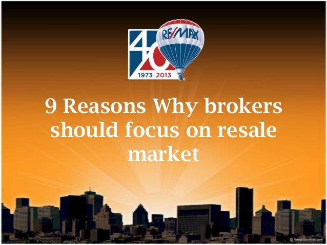 9 Reasons Why brokers should focus on resale market