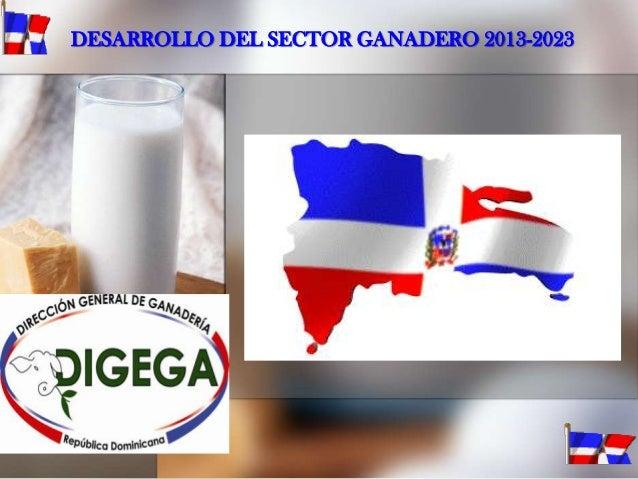 DESARROLLO DEL SECTOR GANADERO 2013-2023
