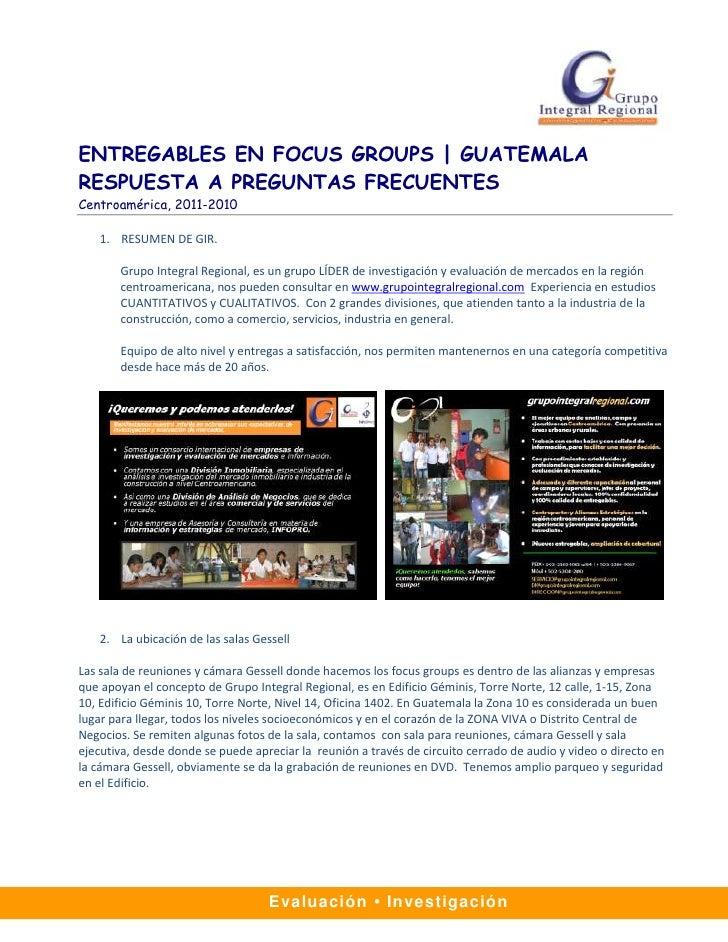 ENTREGABLES EN FOCUS GROUPS | GUATEMALA RESPUESTA A PREGUNTAS FRECUENTES Centroamérica, 2011-2010      1. RESUMEN DE GIR. ...