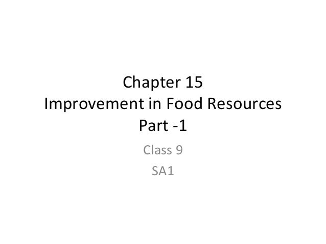 Improvement in Food Resources Class 9 - Part 1
