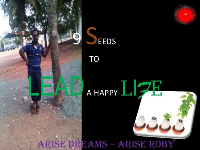 9 seeds to lead happy life   arise dreams