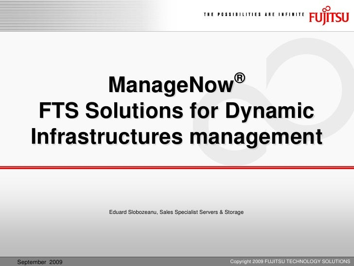 ®            ManageNow     FTS Solutions for Dynamic    Infrastructures management                 Eduard Slobozeanu, Sale...
