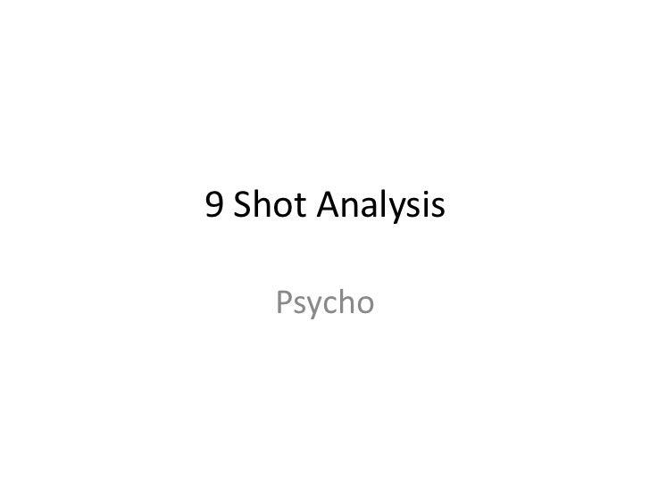 9 shot analysis  psycho