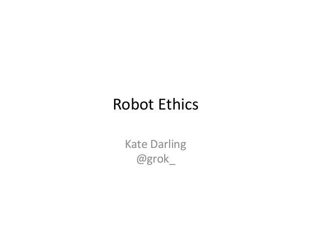 Robot  Ethics   Kate  Darling   @grok_