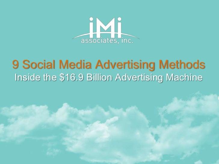 9 Social Media Advertising MethodsInside the $16.9 Billion Advertising Machine