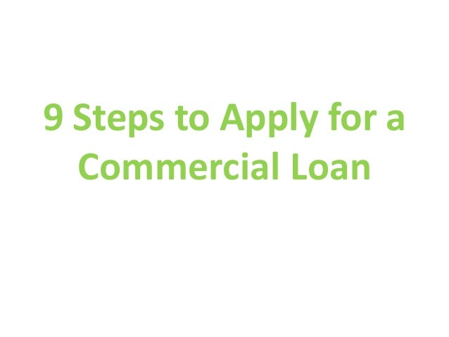 9 Steps to Apply for a Commercial Loan