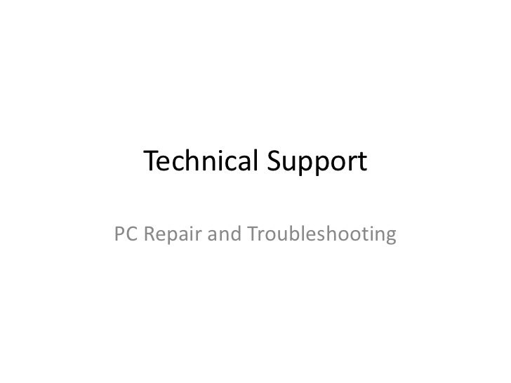 Technical SupportPC Repair and Troubleshooting