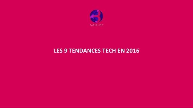 LES 9 TENDANCES TECH EN 2016