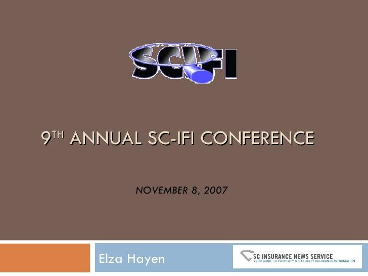 9 TH  ANNUAL SC-IFI CONFERENCE E lza Hayen NOVEMBER 8, 2007